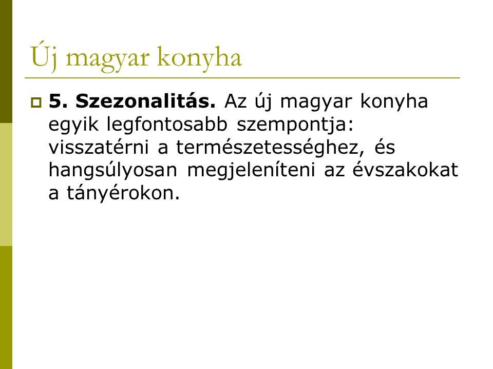 Új magyar konyha  5. Szezonalitás.