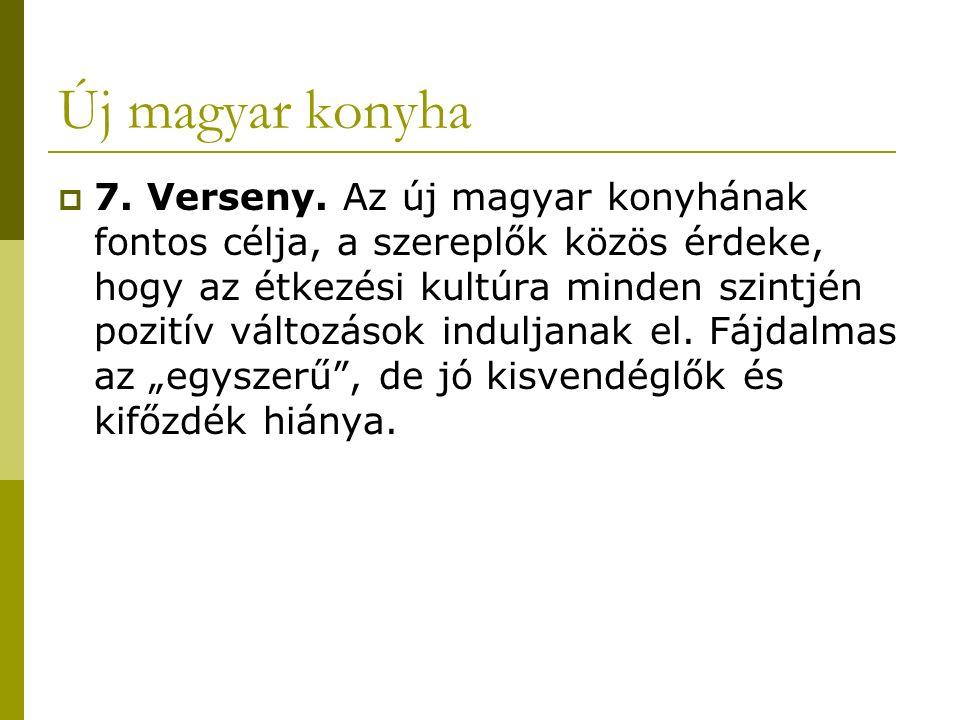 Új magyar konyha  7. Verseny.