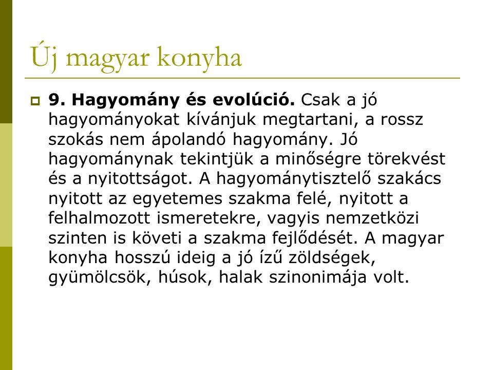 Új magyar konyha  9.Hagyomány és evolúció.