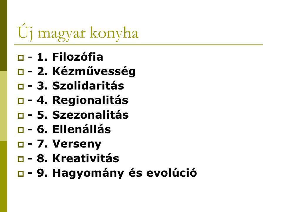Új magyar konyha  - 1. Filozófia  - 2. Kézművesség  - 3.