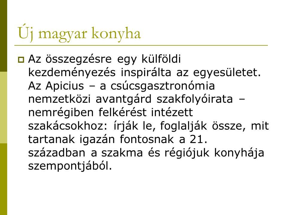 Új magyar konyha  Az összegzésre egy külföldi kezdeményezés inspirálta az egyesületet.