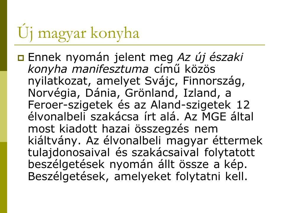Új magyar konyha  Az élelmiszerbiztonság nem feltétlenül garantált, az elviselhetetlen bürokrácia igen.