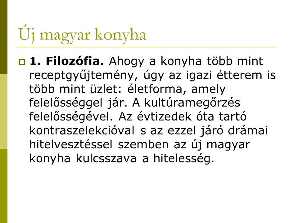 Új magyar konyha  1. Filozófia.