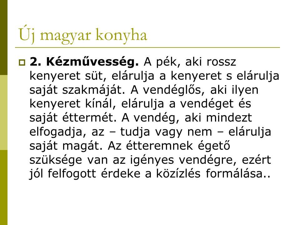 Új magyar konyha  2. Kézművesség.