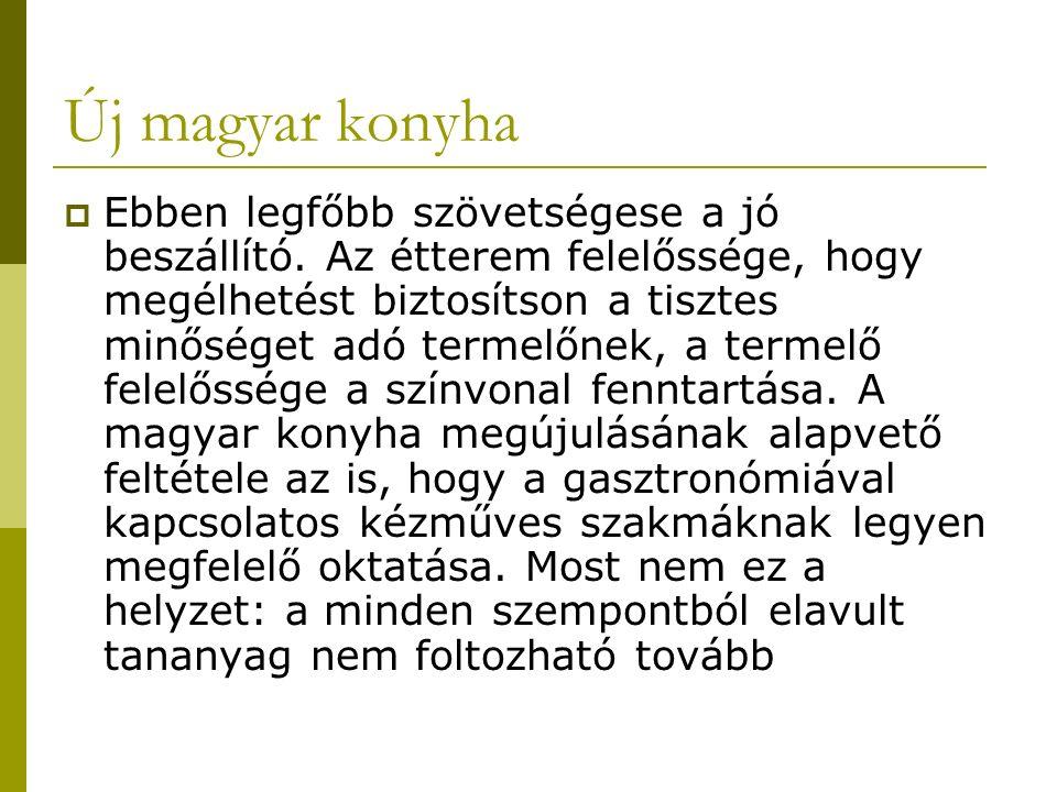 Új magyar konyha  Ebben legfőbb szövetségese a jó beszállító.