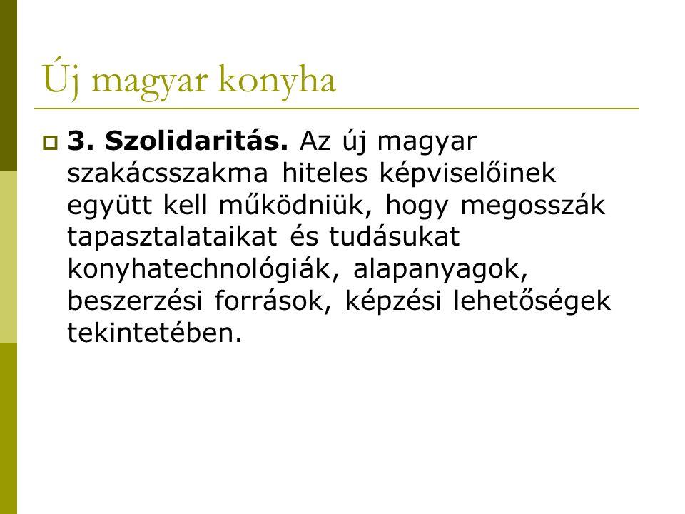 Új magyar konyha  3. Szolidaritás.