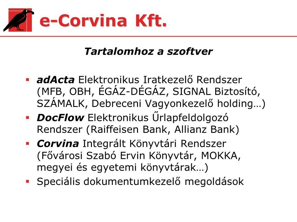 e-Corvina Kft. Tartalomhoz a szoftver  adActa Elektronikus Iratkezelő Rendszer (MFB, OBH, ÉGÁZ-DÉGÁZ, SIGNAL Biztosító, SZÁMALK, Debreceni Vagyonkeze