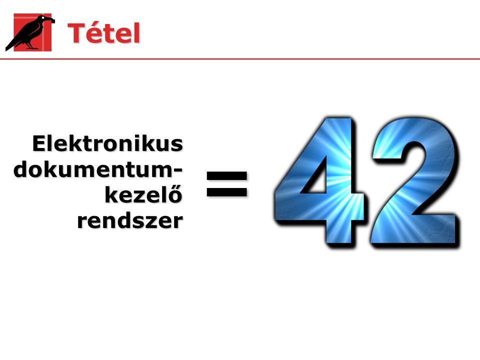 Tétel Elektronikus dokumentum- kezelő rendszer =