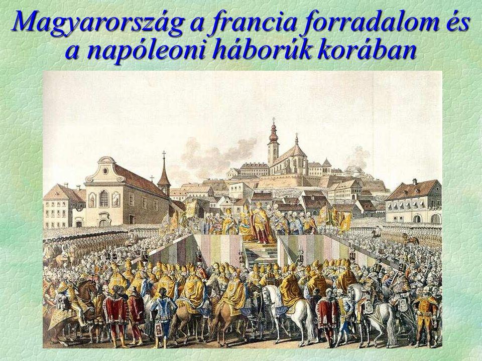 Magyarország a francia forradalom és a napóleoni háborúk korában