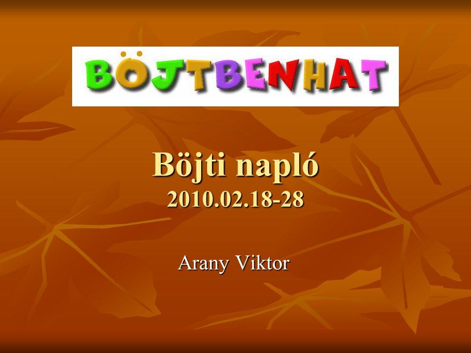 Böjti napló 2010.02.18-28 Arany Viktor
