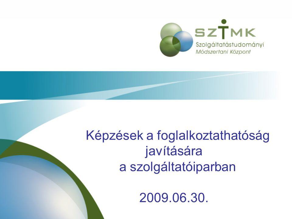 Képzések a foglalkoztathatóság javítására a szolgáltatóiparban 2009.06.30.