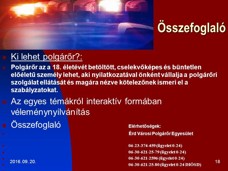 2016. 09. 20.18 Összefoglaló Ki lehet polgárőr : Polgárőr az a 18.