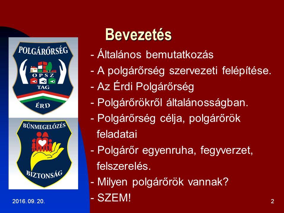 2016. 09. 20.2 Bevezetés - Általános bemutatkozás - A polgárőrség szervezeti felépítése.
