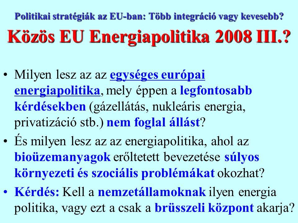 Politikai stratégiák az EU-ban: Több integráció vagy kevesebb.
