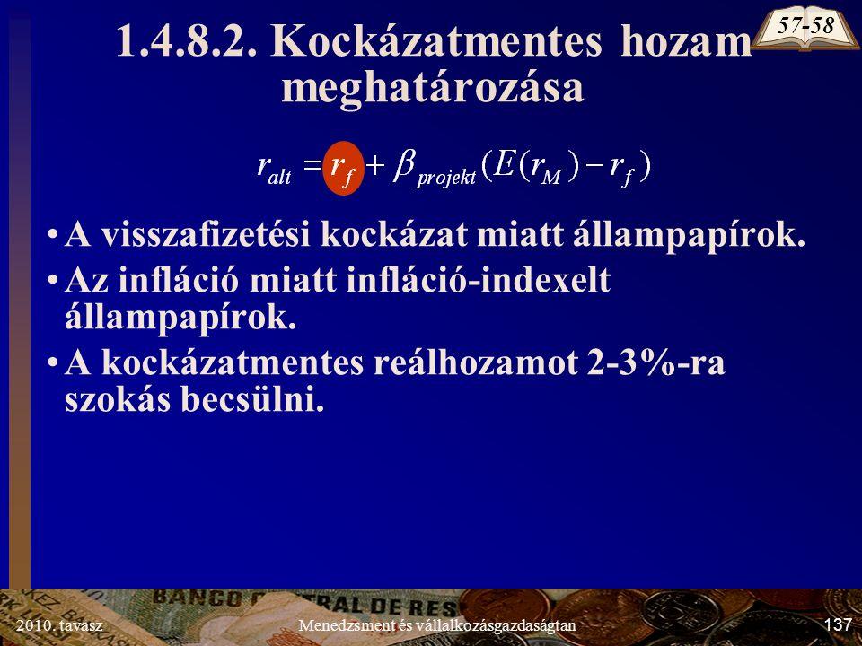 2010. tavasz137Menedzsment és vállalkozásgazdaságtan A visszafizetési kockázat miatt állampapírok.