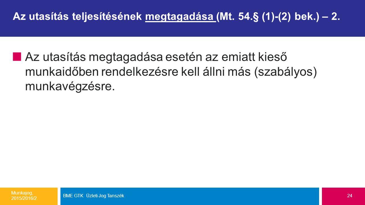 Az utasítás teljesítésének megtagadása (Mt. 54.§ (1)-(2) bek.) – 2. Az utasítás megtagadása esetén az emiatt kieső munkaidőben rendelkezésre kell álln