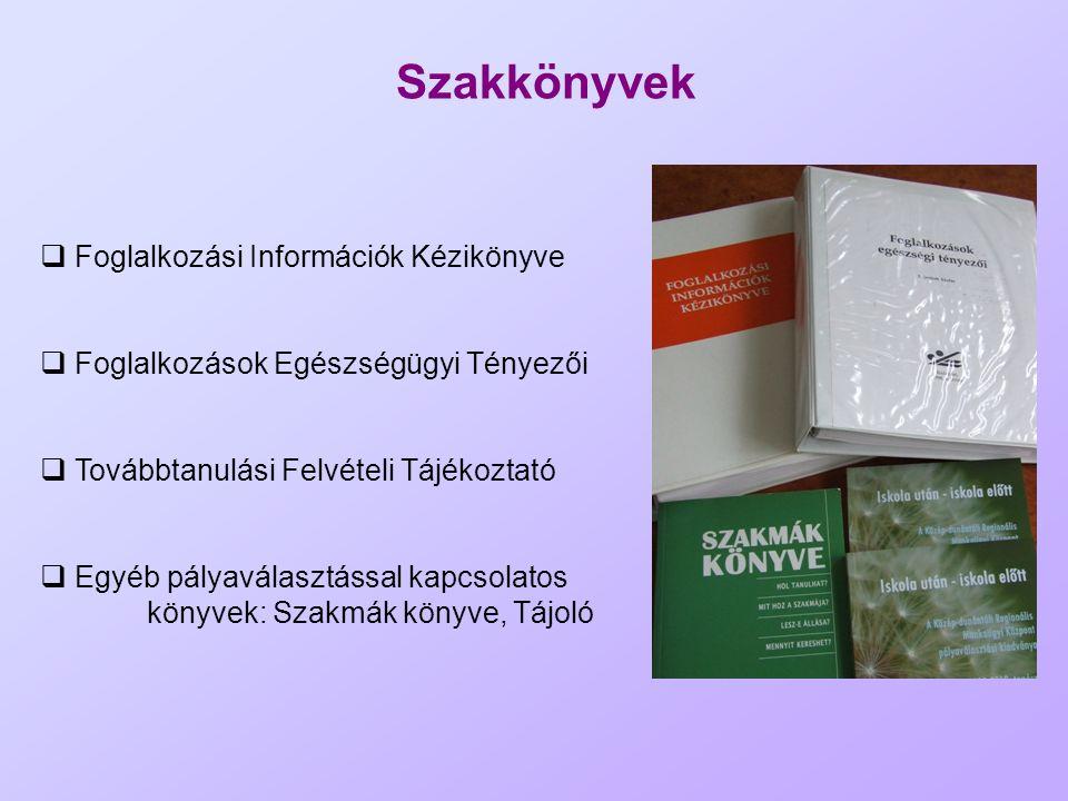 Szakkönyvek  Foglalkozási Információk Kézikönyve  Foglalkozások Egészségügyi Tényezői  Továbbtanulási Felvételi Tájékoztató  Egyéb pályaválasztáss