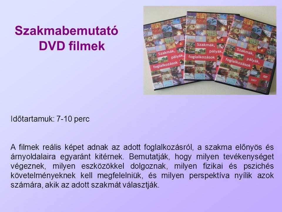 Szakmabemutató DVD filmek Időtartamuk: 7-10 perc A filmek reális képet adnak az adott foglalkozásról, a szakma előnyös és árnyoldalaira egyaránt kitér
