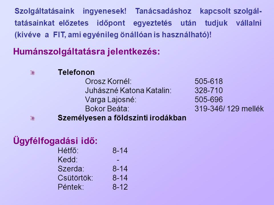 Humánszolgáltatásra jelentkezés: Telefonon Orosz Kornél:505-618 Juhászné Katona Katalin: 328-710 Varga Lajosné: 505-696 Bokor Beáta:319-346/ 129 mellé