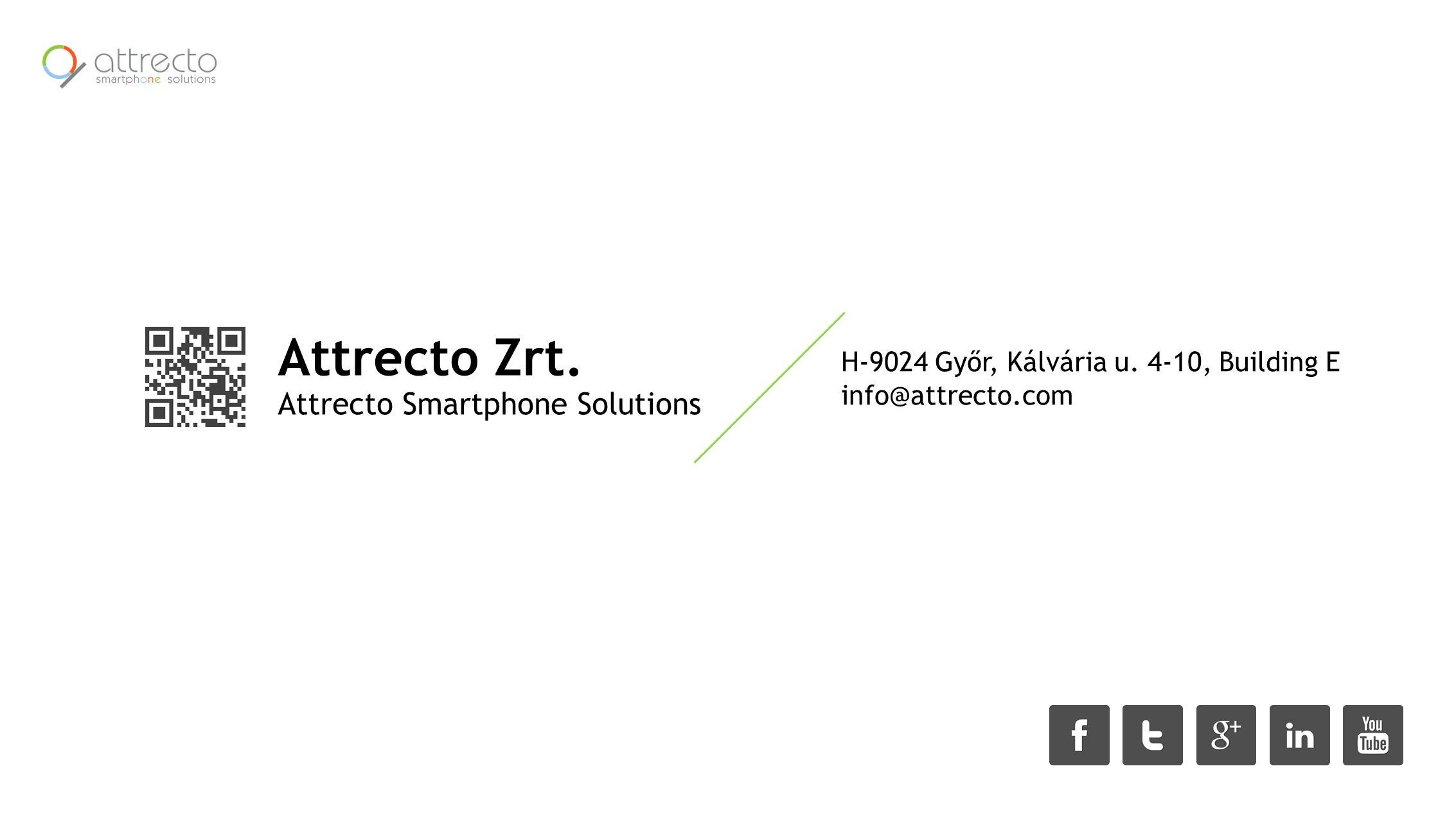 H-9024 Győr, Kálvária u. 4-10, Building E info@attrecto.com Attrecto Zrt.