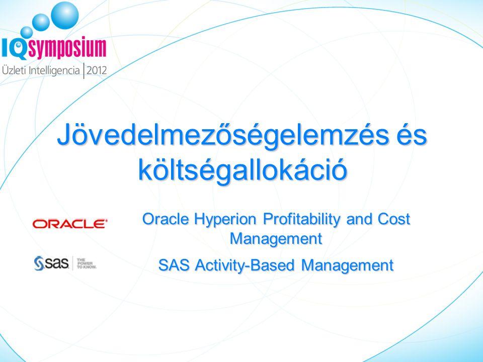 Jövedelmezőségelemzés és költségallokáció Oracle Hyperion Profitability and Cost Management SAS Activity-Based Management