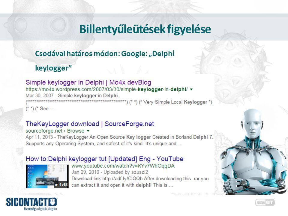 """Billentyűleütések figyelése Csodával határos módon: Google: """"Delphi keylogger"""""""