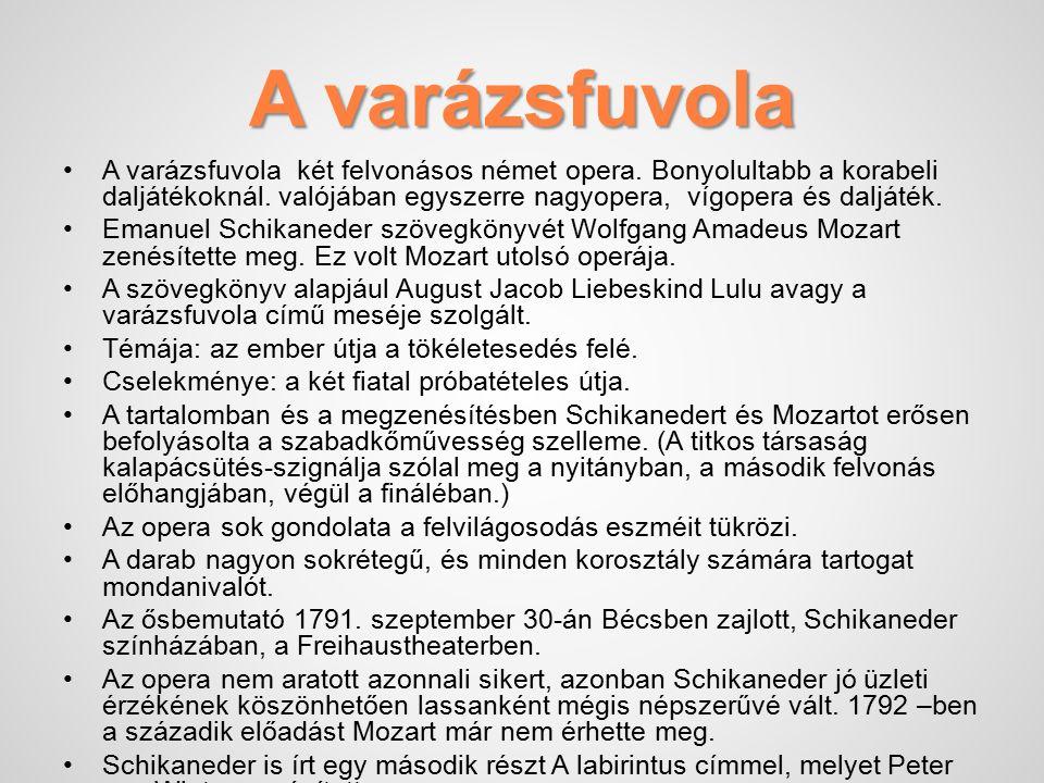 A varázsfuvola A varázsfuvola két felvonásos német opera.