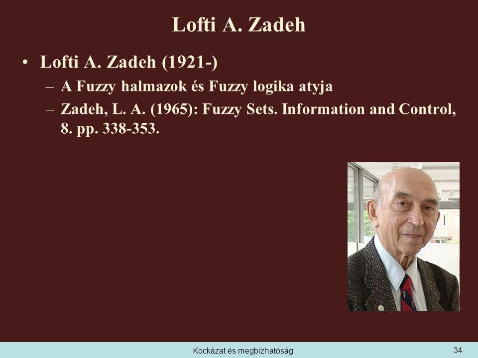 Kockázat és megbízhatóság Lofti A.Zadeh Lofti A.