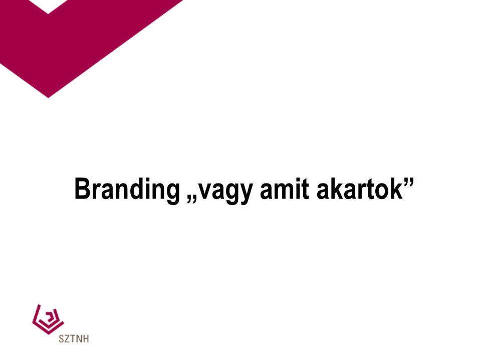 """Branding """"vagy amit akartok"""""""