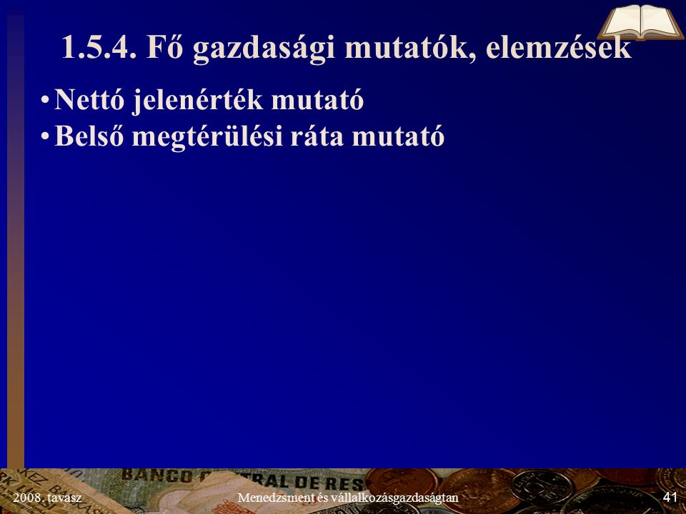 2008. tavasz41Menedzsment és vállalkozásgazdaságtan 1.5.4.