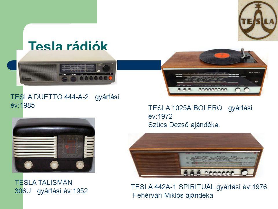 Tesla rádiók TESLA TALISMÁN 306U gyártási év:1952 TESLA DUETTO 444-A-2 gyártási év:1985 TESLA 1025A BOLERO gyártási év:1972 Szűcs Dezső ajándéka. TESL