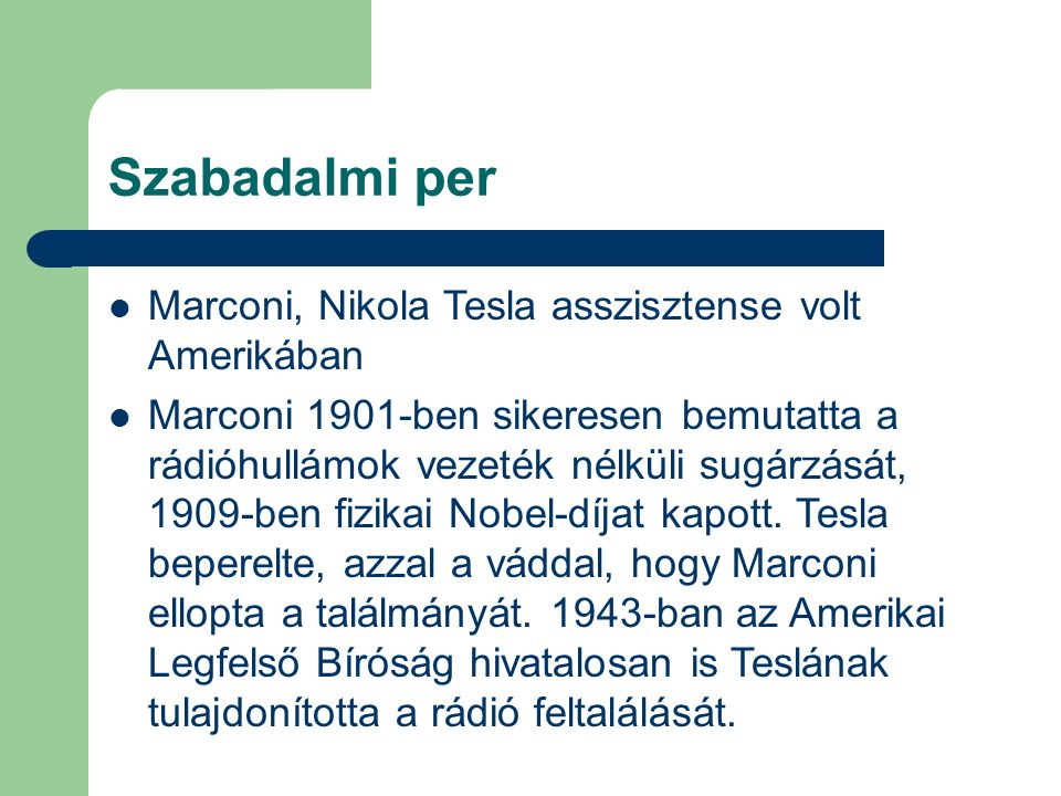 Szabadalmi per Marconi, Nikola Tesla asszisztense volt Amerikában Marconi 1901-ben sikeresen bemutatta a rádióhullámok vezeték nélküli sugárzását, 190