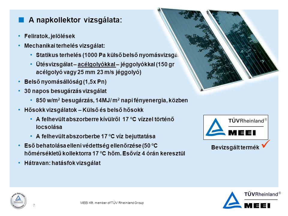 MEEI Kft. member of TÜV Rheinland Group 7  A napkollektor vizsgálata: Feliratok, jelölések Mechanikai terhelés vizsgálat: Statikus terhelés (1000 Pa