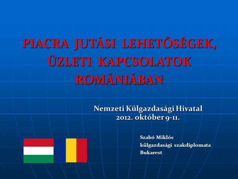 ÁGAZATI LEHETŐSÉGEK ROMÁNIÁBAN 1.