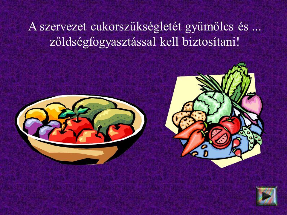 A szervezet cukorszükségletét gyümölcs és... zöldségfogyasztással kell biztosítani!