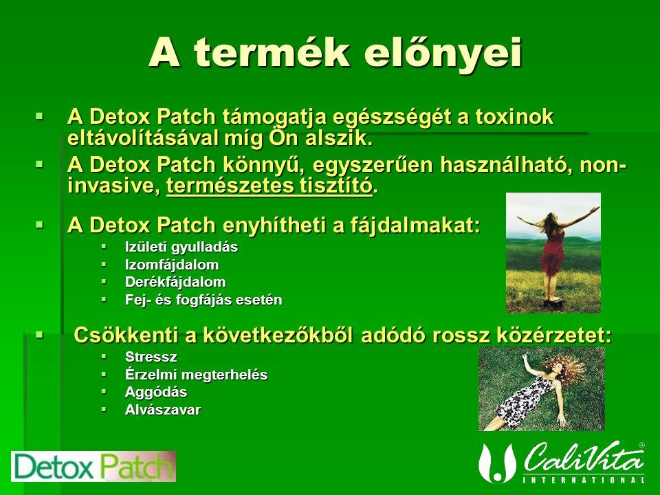 A termék előnyei  A Detox Patch támogatja egészségét a toxinok eltávolításával míg Ön alszik.