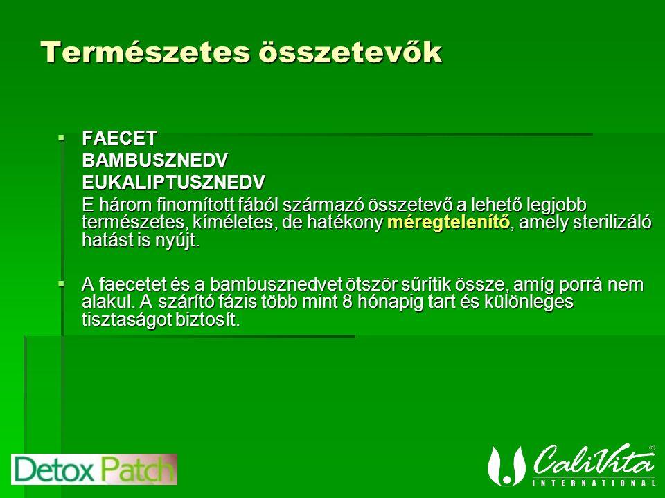 Természetes összetevők  FAECET BAMBUSZNEDVEUKALIPTUSZNEDV E három finomított fából származó összetevő a lehető legjobb természetes, kíméletes, de hatékony méregtelenítő, amely sterilizáló hatást is nyújt.