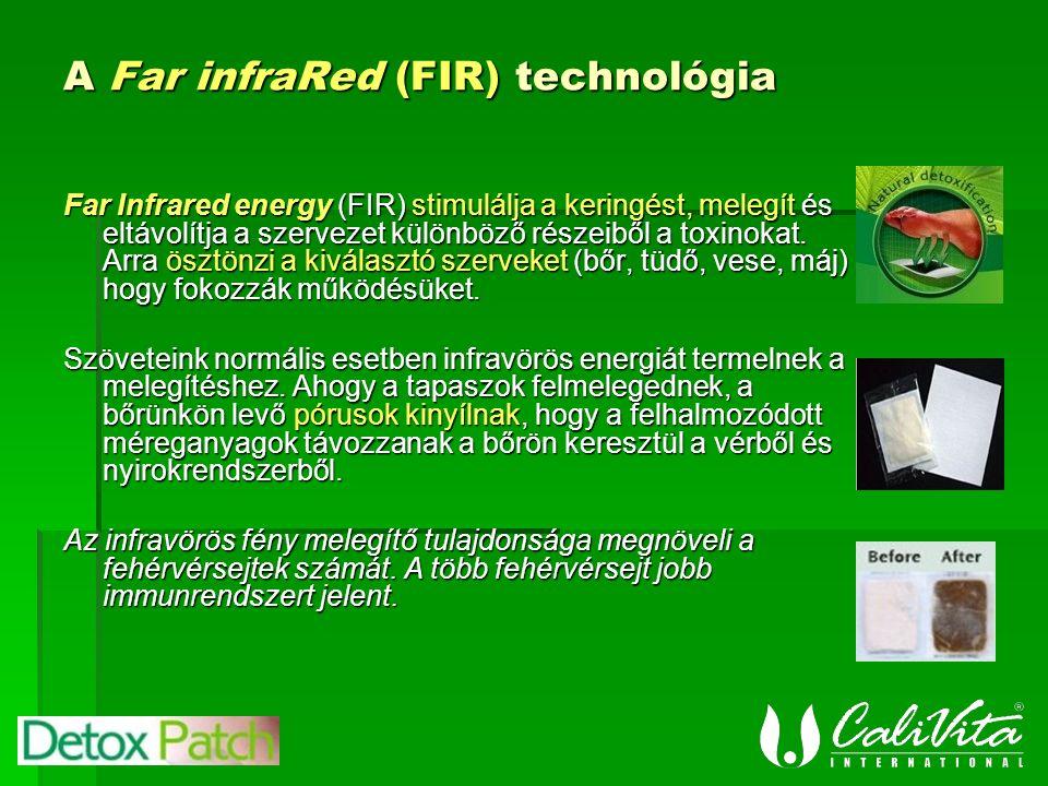 A Far infraRed (FIR) technológia Far Infrared energy (FIR) stimulálja a keringést, melegít és eltávolítja a szervezet különböző részeiből a toxinokat.