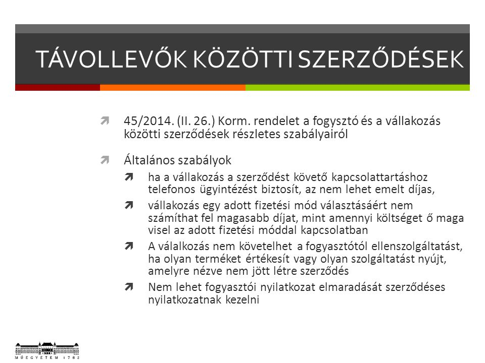 TÁVOLLEVŐK KÖZÖTTI SZERZŐDÉSEK  45/2014. (II. 26.) Korm.