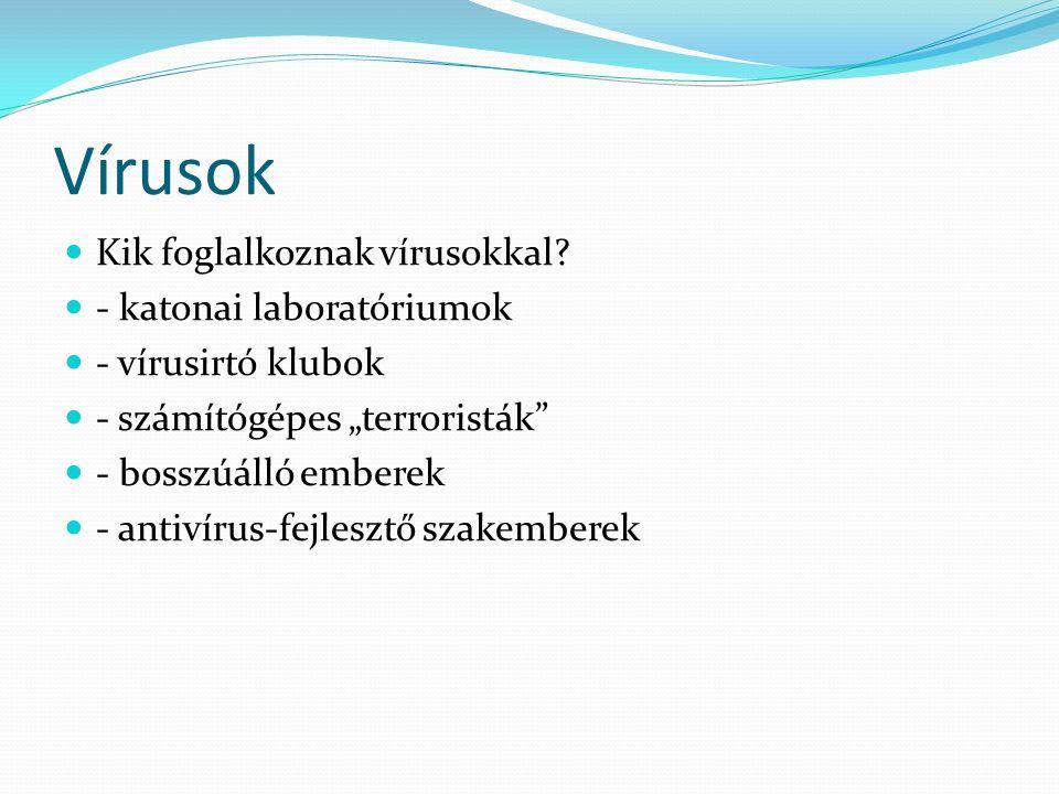 Vírusok Kik foglalkoznak vírusokkal.