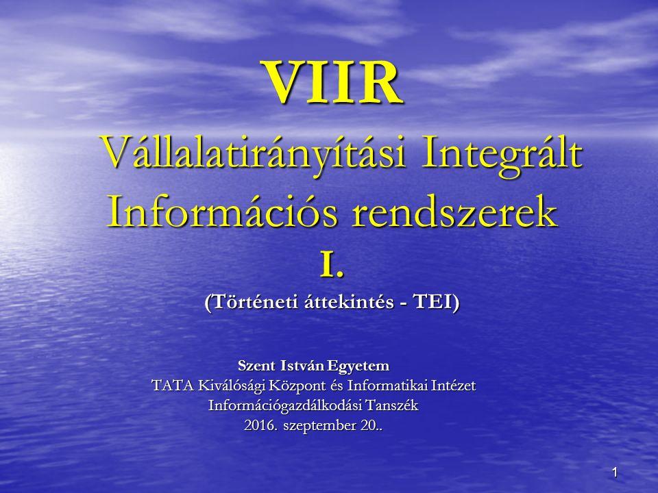 1 VIIR Vállalatirányítási Integrált Információs rendszerek I.