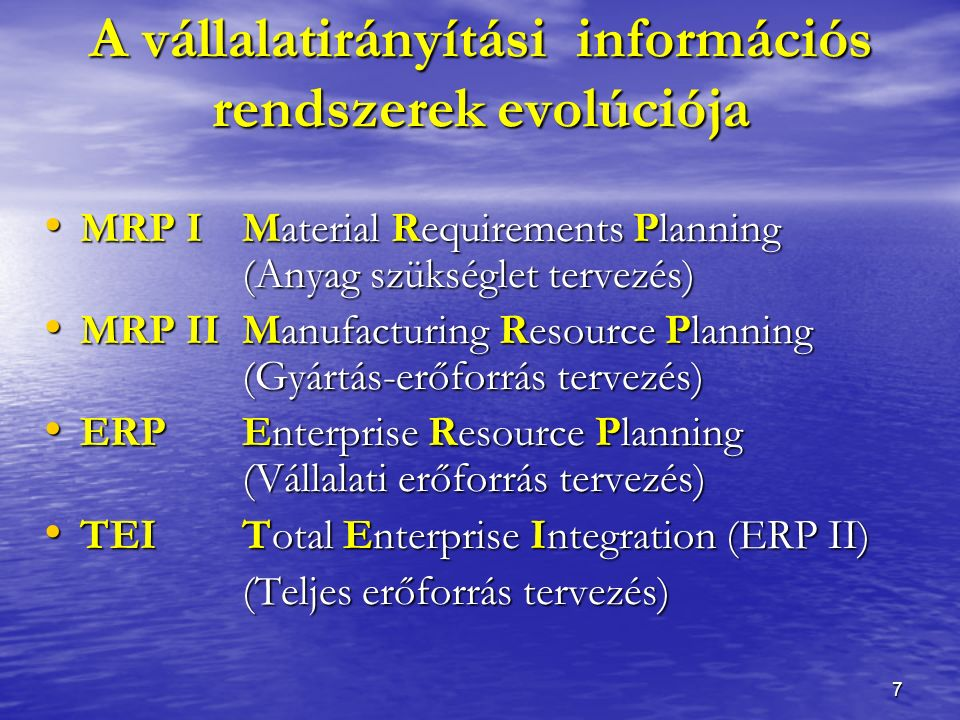 7 MRP IMaterial Requirements Planning (Anyag szükséglet tervezés) MRP IMaterial Requirements Planning (Anyag szükséglet tervezés) MRP IIManufacturing