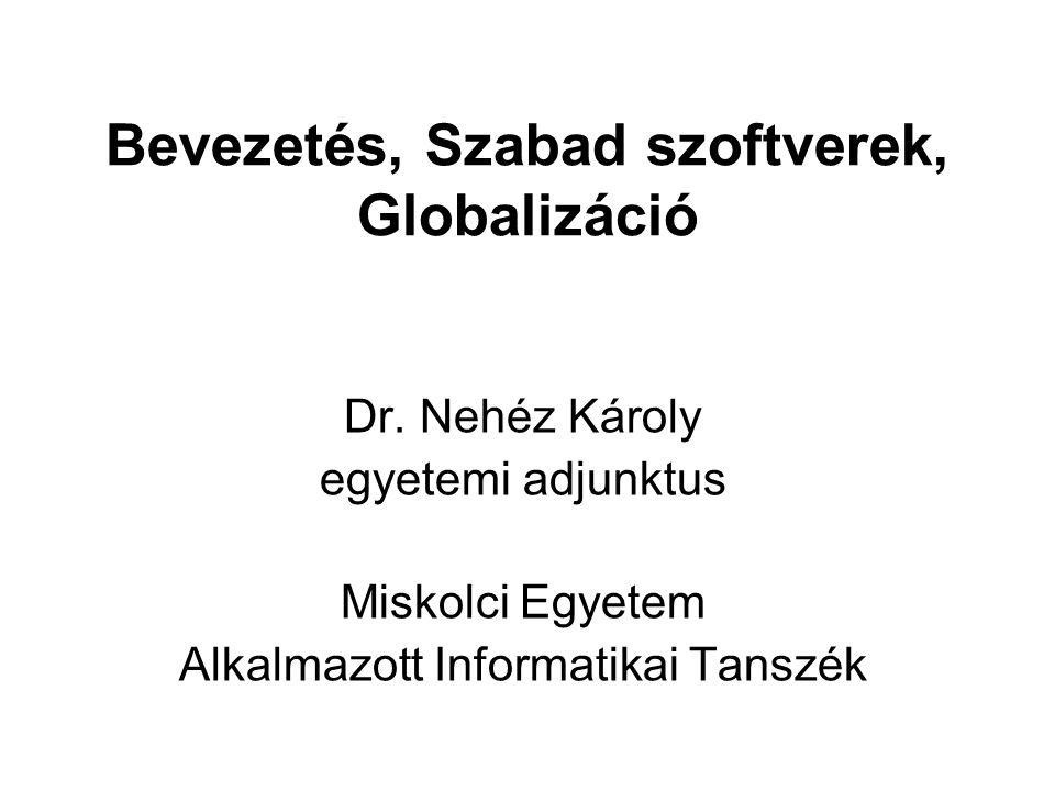 Bevezetés, Szabad szoftverek, Globalizáció Dr.
