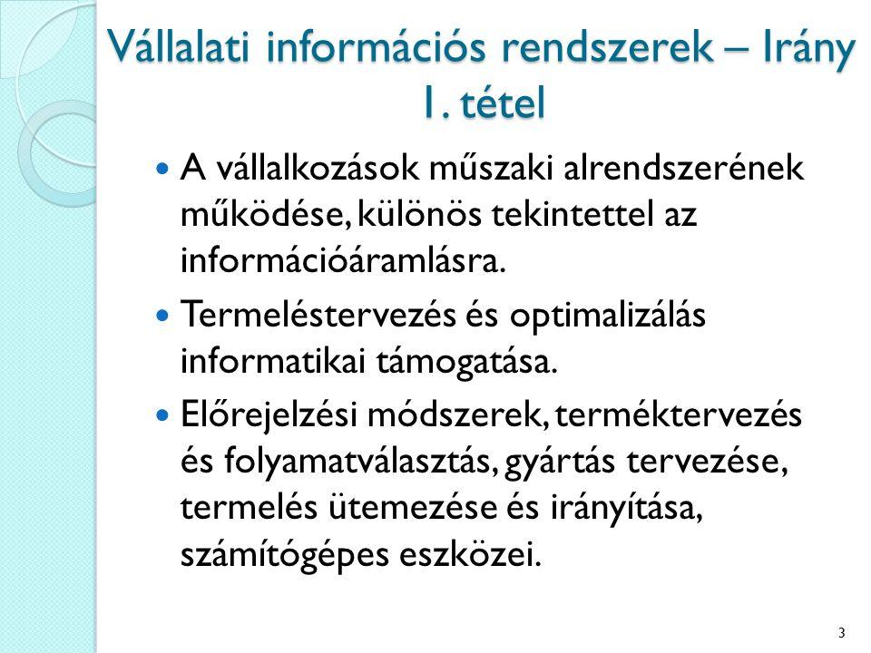 Vállalati információs rendszerek – Irány 1. tétel A vállalkozások műszaki alrendszerének működése, különös tekintettel az információáramlásra. Termelé