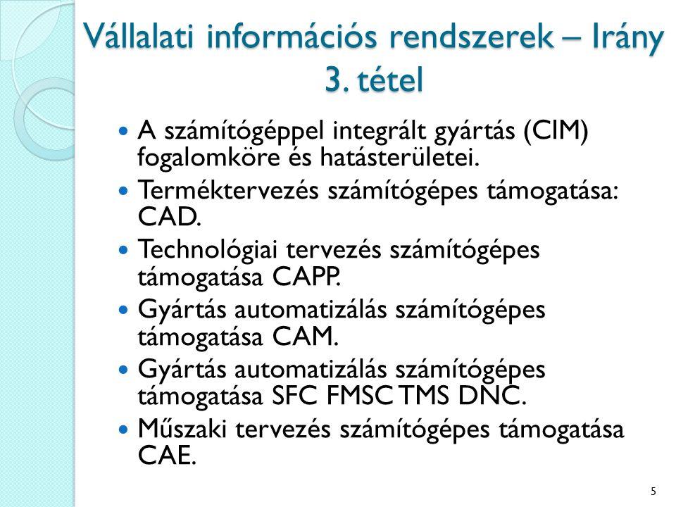 A számítógéppel integrált gyártás (CIM) fogalomköre és hatásterületei. Terméktervezés számítógépes támogatása: CAD. Technológiai tervezés számítógépes