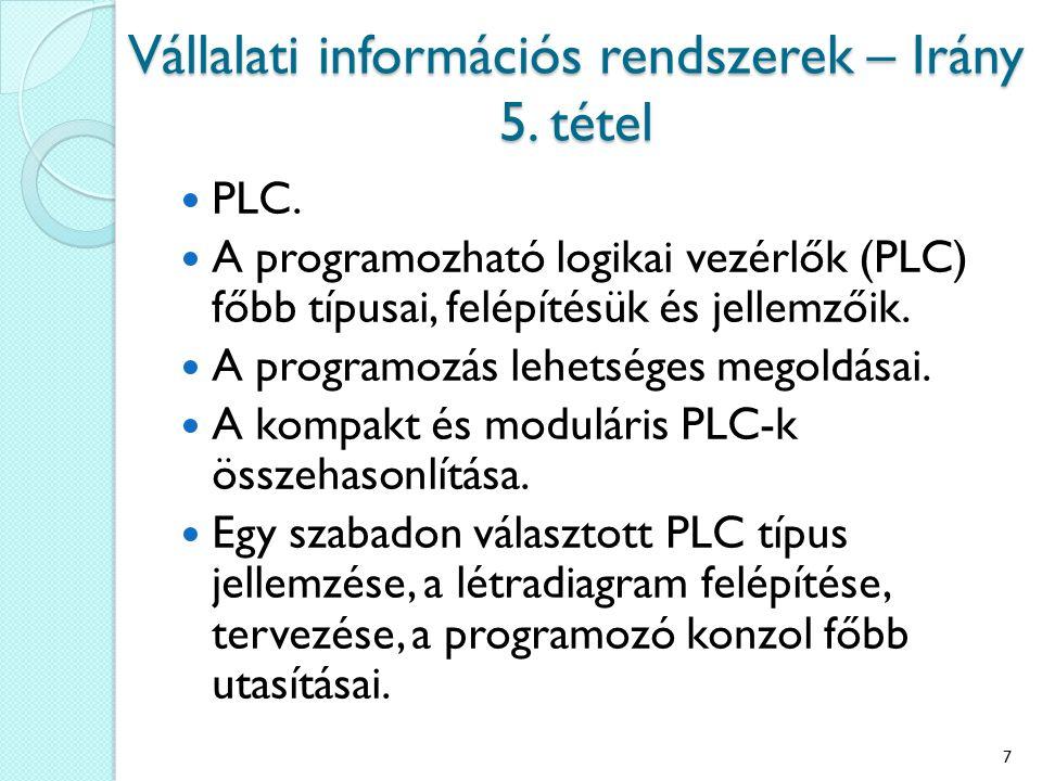PLC. A programozható logikai vezérlők (PLC) főbb típusai, felépítésük és jellemzőik. A programozás lehetséges megoldásai. A kompakt és moduláris PLC-k