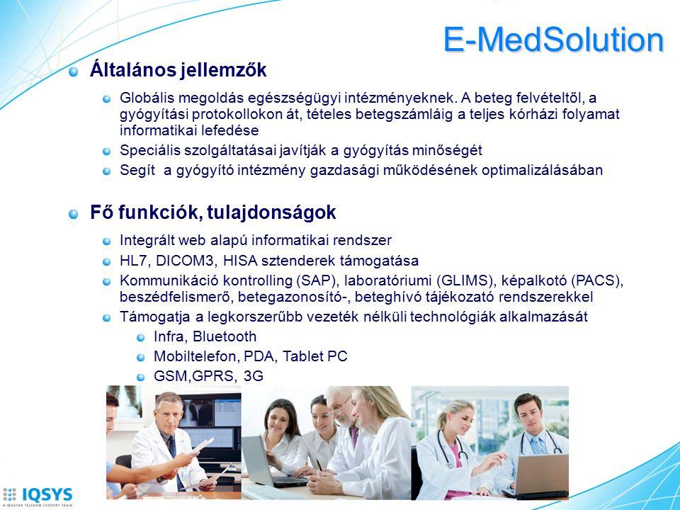 E-MedSolution Általános jellemzők Globális megoldás egészségügyi intézményeknek.