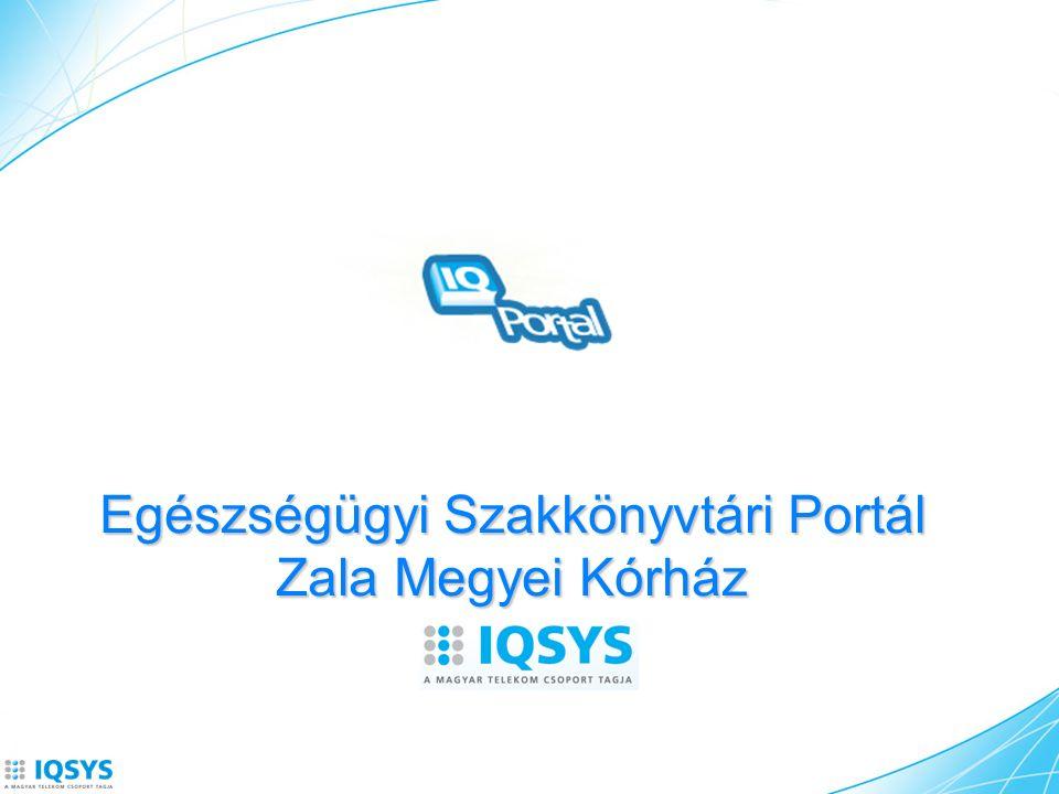 Zala Megyei Kórház Egészségügyi Szakkönyvtár portálja Hatékony tudásmenedzsment eszköz Publikus információkkal: Nem publikus (szakdolgozóknak- orvosoknak szóló) információ : Egészségügyi Szakkönyvtári Portál funkciói Közös keresés Szabványos protokollon könyvtári rendszerekben Portál dokumentumtára Adatbázisok Jogosultságot figyelő pl.