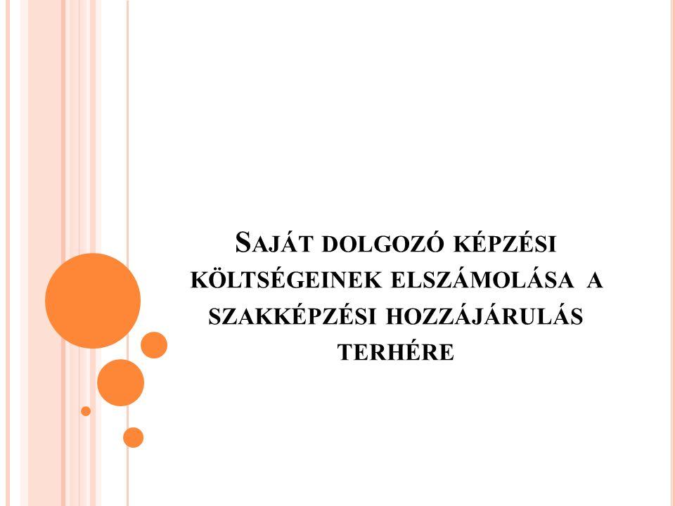 E LSZÁMOLÁS TÁRGYI FELTÉTELE : A SZERZŐDÉSES ALAP A hozzájárulásra kötelezett a felnőttképzésről szóló 2001.
