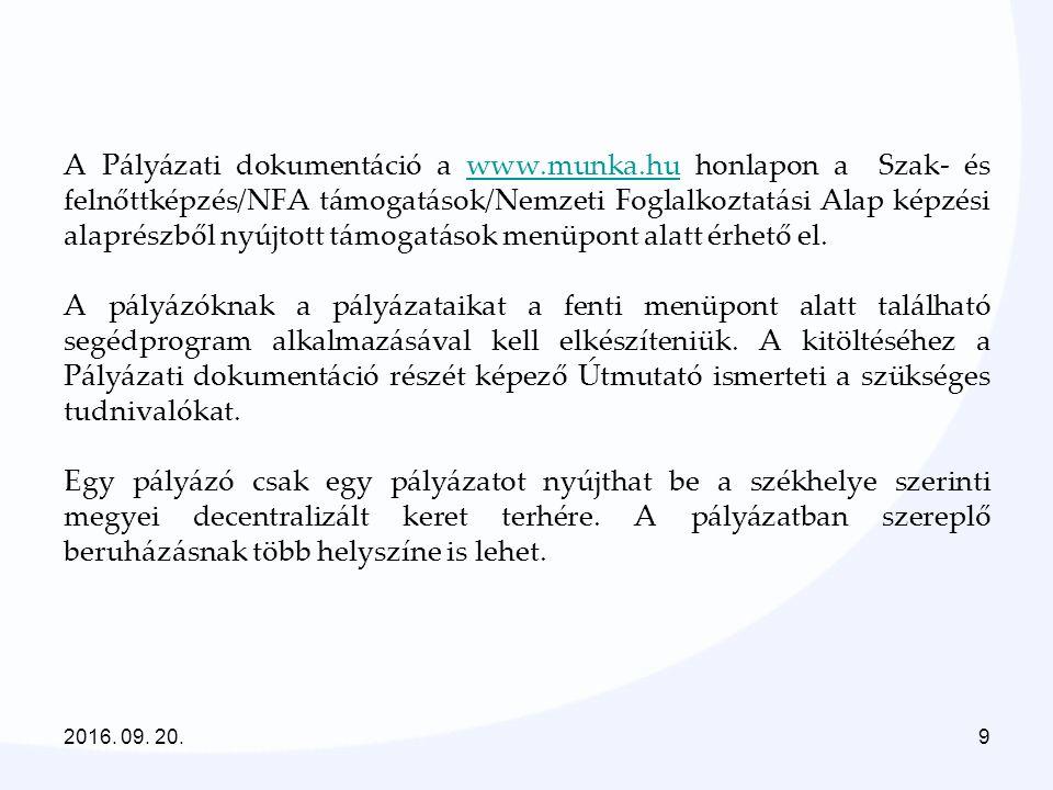 A Pályázati dokumentáció a www.munka.hu honlapon a Szak- és felnőttképzés/NFA támogatások/Nemzeti Foglalkoztatási Alap képzési alaprészből nyújtott támogatások menüpont alatt érhető el.www.munka.hu A pályázóknak a pályázataikat a fenti menüpont alatt található segédprogram alkalmazásával kell elkészíteniük.